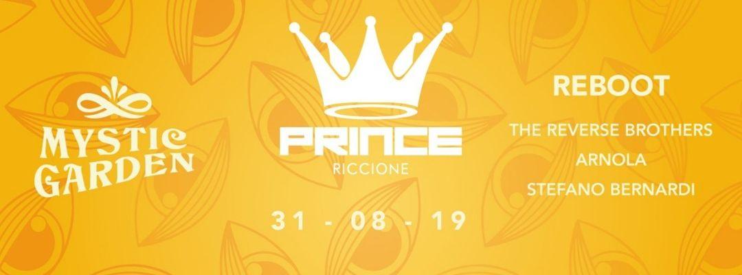 Prince Club presents Mystic Garden w/ REBOOT + THE REVERSE BROTHERS + ARNOLA + STEFANO BERNARDI event cover