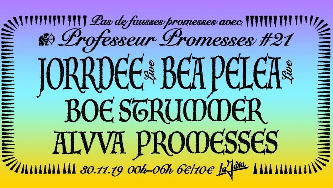 Cartel del evento Professeur Promesses #21 w/ Jorrdee, Bea Pelea, Boe Strummer