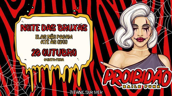 Cover for event: Proibidão - Baile Funk - Noite das Bruxas [Girls Free]