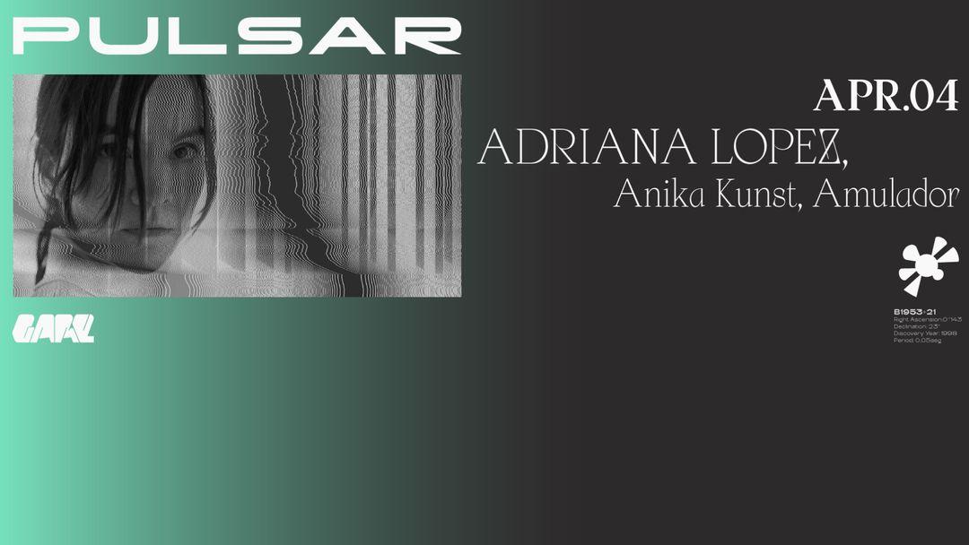 Cartell de l'esdeveniment Pulsar w/ Adriana Lopez, Anika Kunst, Amulador