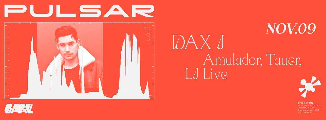 Capa do evento Pulsar w/ Dax J, Amulador, Tauer, LJ live