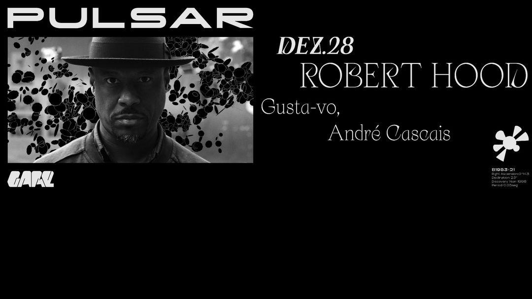 Pulsar w/ Robert Hood, Gusta-vo, André Cascais event cover