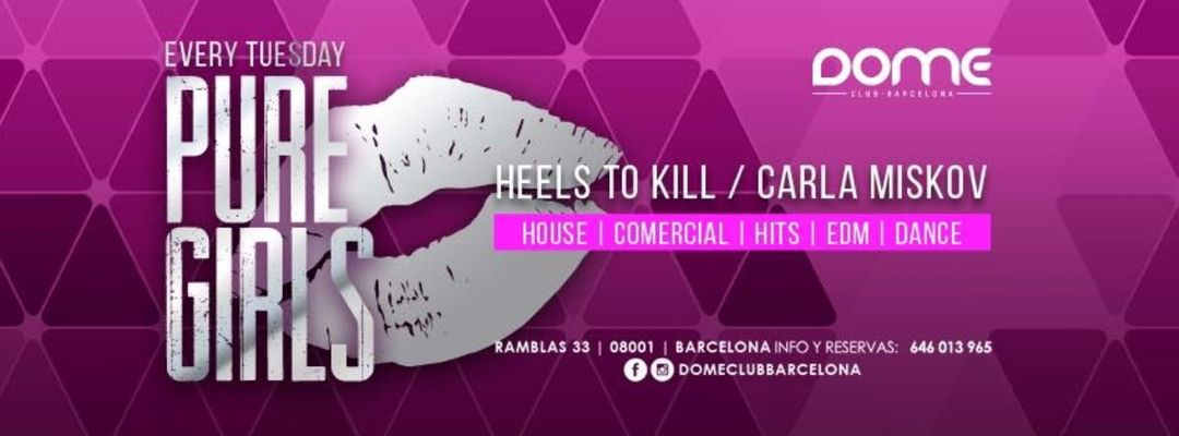 Cartel del evento Pure Girls - Heels to Kill & Carla Miskov | Every Tuesday