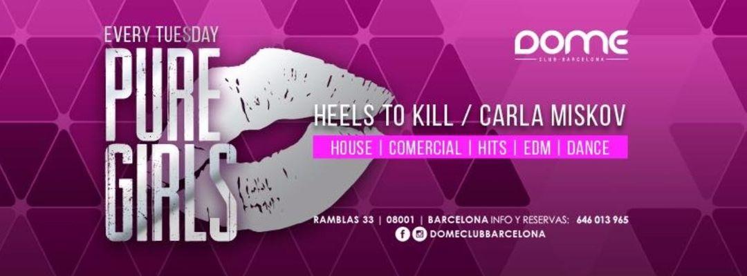 Cartel del evento Pure Girls - Heels to Kill & Carla Miskov | Every Tuesday