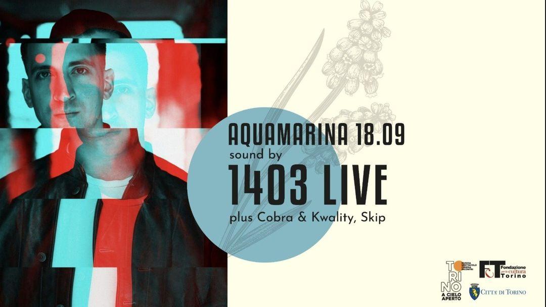 Q35 Urban Garden - Acquamarina sound by 1403 live, Cobra & Kwality, Skip event cover