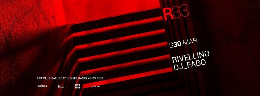 Cartel del evento R33 BARCELONA present RIVELLINO & DJ FABO