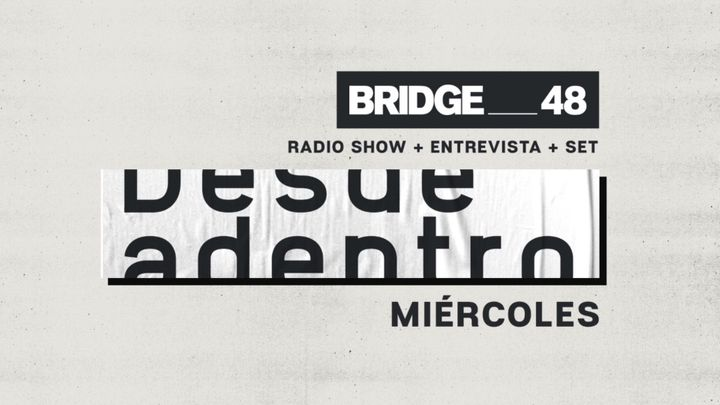 "Cover for event: RADIO SHOW ""Desde adentro""- En Bridge_48"