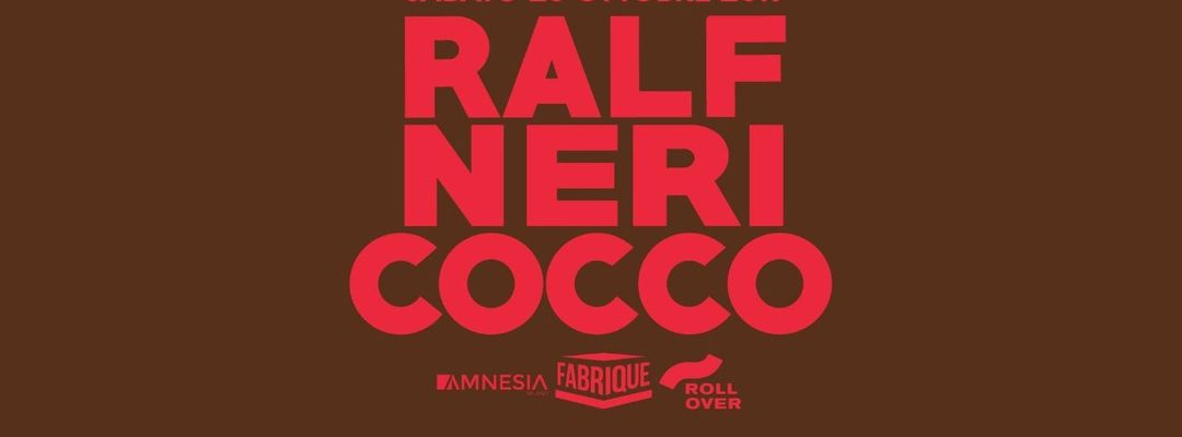 Capa do evento Ralf, Neri, Coccoluto • Powered by Rollover, Amnesia & Fabrique