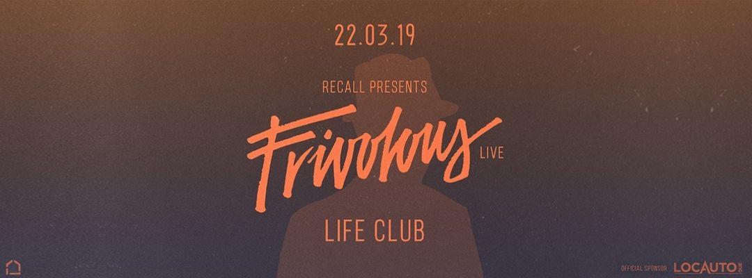 Cartel del evento Recall presents: Frivolous (Live)