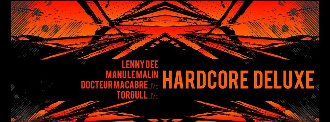Cartel del evento Rex Club 30 Présente Hardcore Deluxe • Lenny Dee, Manu Le malin