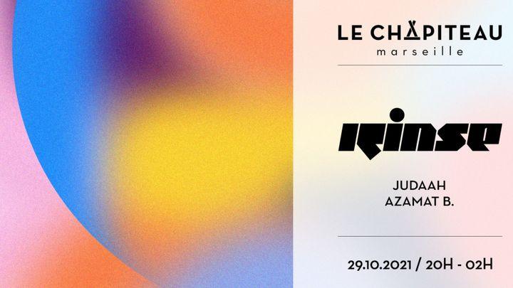 Cover for event: RINSE FR x Le Chapiteau - w/ Judaah & Azamat B.