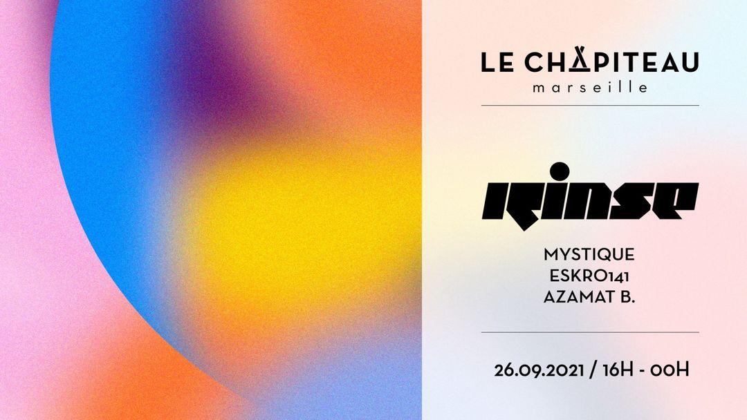 ANNULÉ :: RINSE FR x Le Chapiteau - w/ Mystique, Eskro141 & Azamat B. event cover