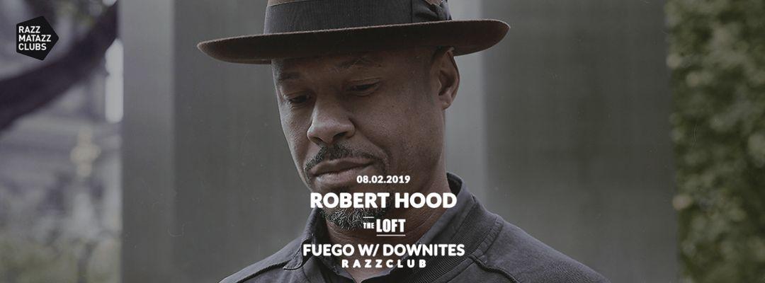 Robert Hood @ The Loft & Fuego @ Razzclub event cover