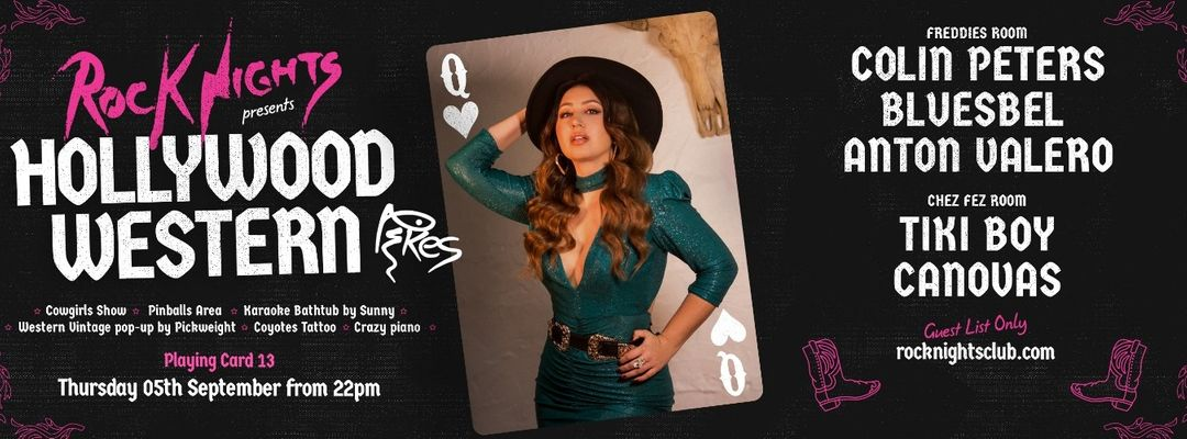 Capa do evento ROCK NIGHTS -  PLAYING CARD 13 - HOLLYWOOD WESTERN!