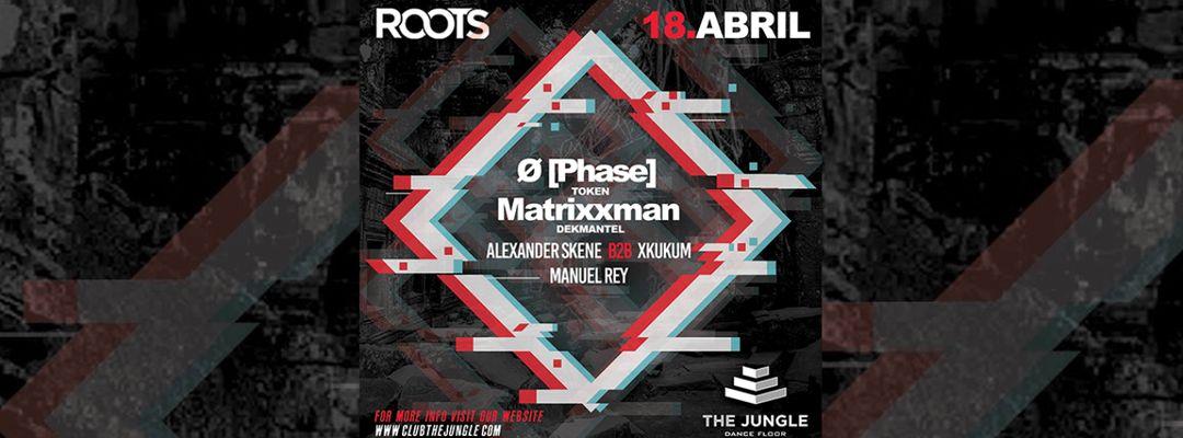 Roots:  Ø [Phase] + Matrixxman (18/04)-Eventplakat
