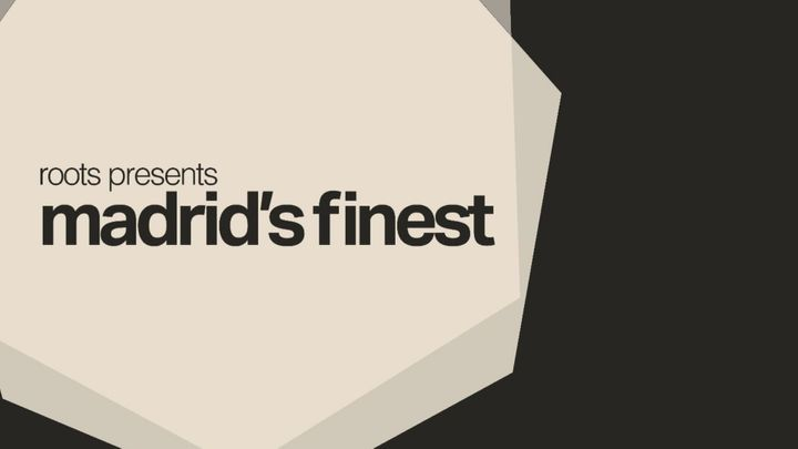 Cover for event: Roots pres. Madrid's Finest
