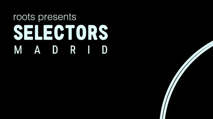 Cover for event: Roots pres. Selectors Madrid