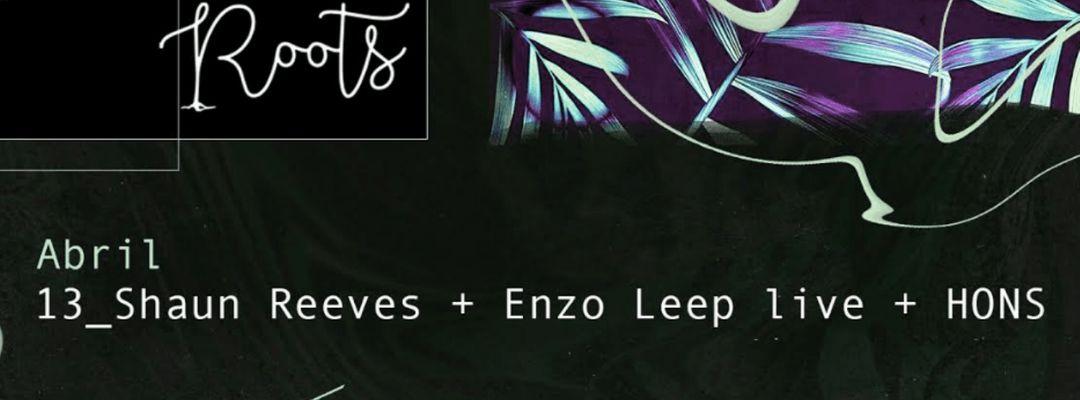 Cartel del evento Roots w/ Shaun Reeves + Enzo Leep LIVE
