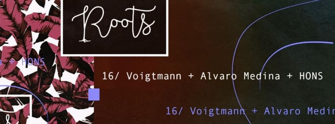 Cartel del evento Roots w/ Voigtmann