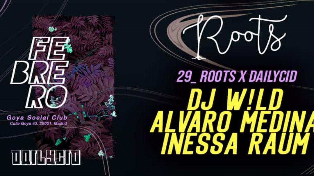 Roots x Dailycid w/ DJ W!LD event cover