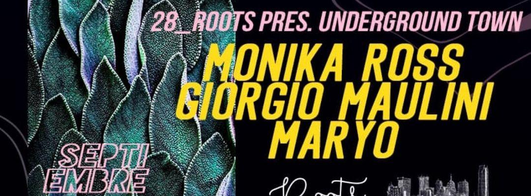 Cartell de l'esdeveniment Roots x Underground Town w/ Monika Ross, Giorgio Maulini & Maryo