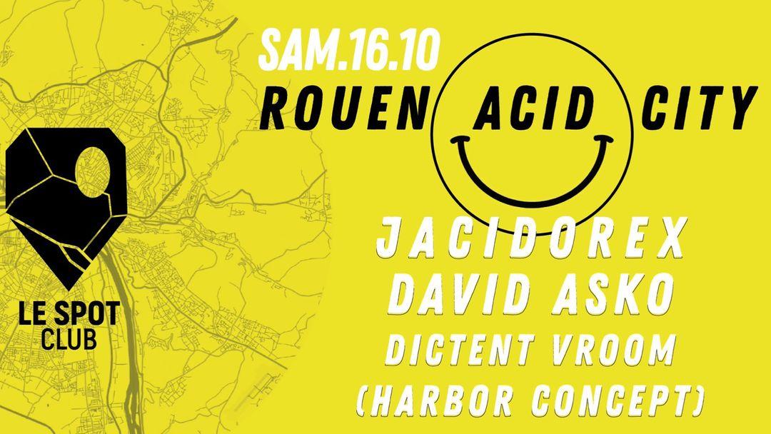 ROUEN ACID CITY : JACIDOREX | DAVID ASKO | DICTENT VROOM-Eventplakat
