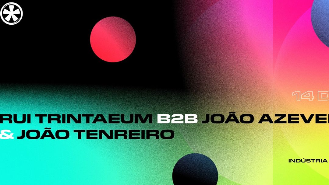 Cartel del evento  Rui Trintaeum b2b João Azevedo x João Tenreiro