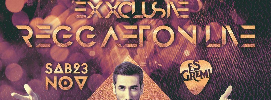 Sab 23 Nov Exxclusive presenta Reggaeton Live en es Gremi.-Eventplakat