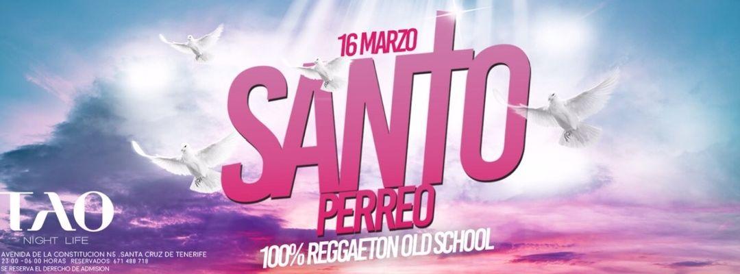 Cartel del evento SANTO PERREO 100% Reggaeton Old School