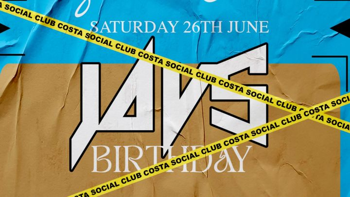 """Cover for event: SATURDAY 26TH """"JAVS BIRTHDAY"""" @COSTASOCIALCLUB"""