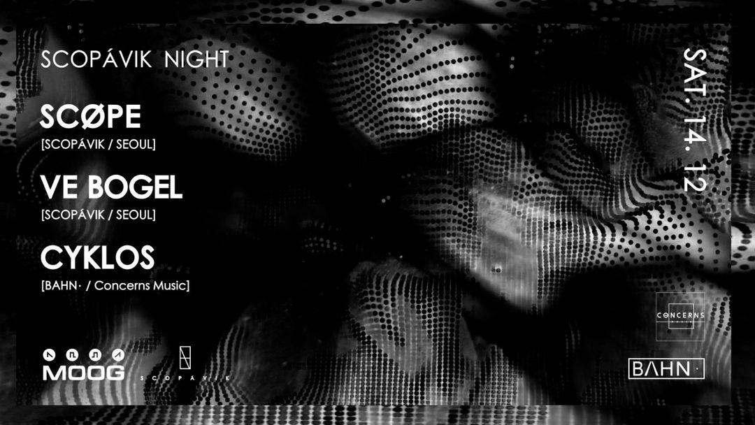 SCOPÁVIK NIGHT: SCØPE + VE BOGEL + CYKLOS-Eventplakat