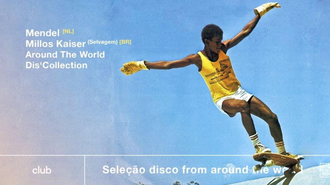 Copertina evento Seleção disco from around the world w/ Mendel, Millos Kaiser