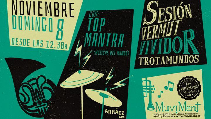 Cover for event: Sesión Vermut Vividor Trotamundos con Top Mantra