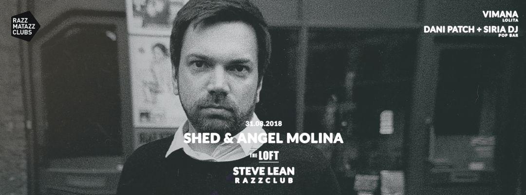 Cartel del evento Shed & Angel Molina @ The Loft & Fuego w/ Steve Lean @ Razzclub
