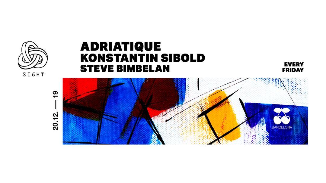 Cartel del evento SIGHT pres. Adriatique, Konstantin Sibold and Steve Bimbelan