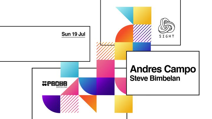 Cover for event: SIGHT pres. Andres Campo & Steve Bimbelan
