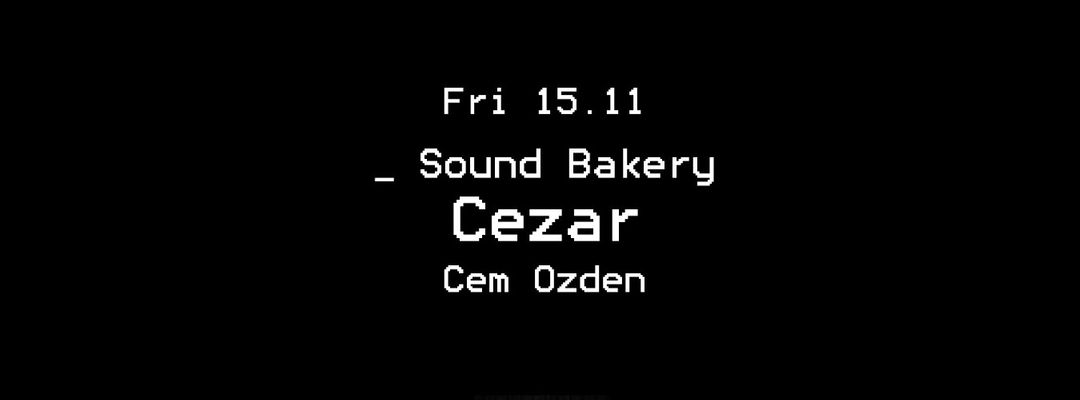 Copertina evento Sound Bakery #1 - Cezar + Cem Ozden