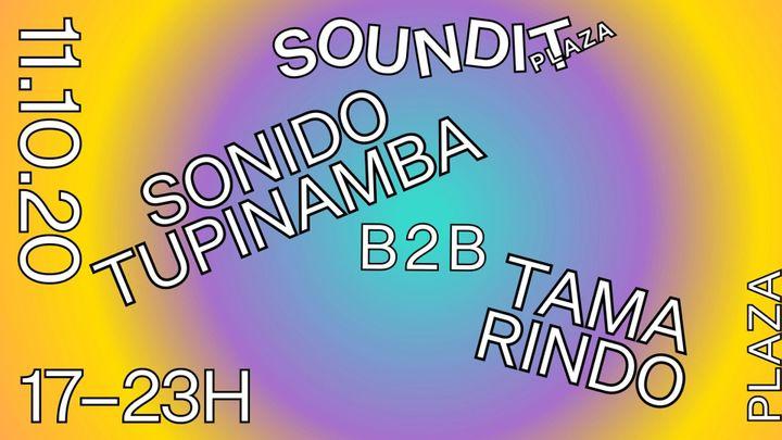 Cover for event: Soundit Plaza - 11 de octubre: Sonido Tupinamba b2b Tama Rindo