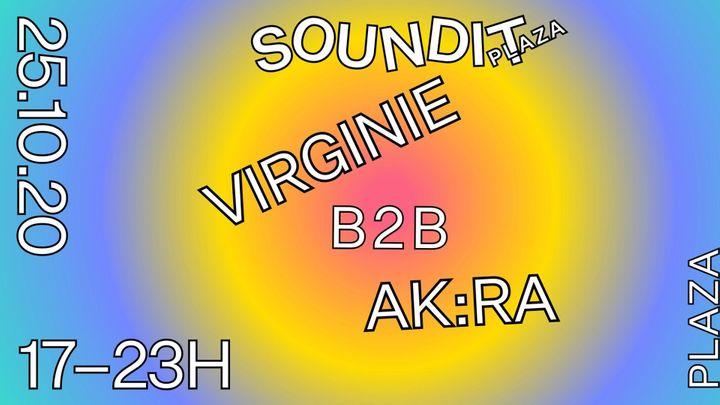 Cover for event: [CANCELADO] Soundit Plaza - 25 de octubre: Virginie b2b AK:RA