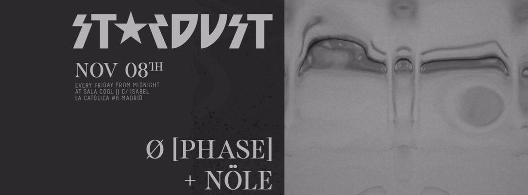 Stardust invites: Ø [Phase], Nöle event cover