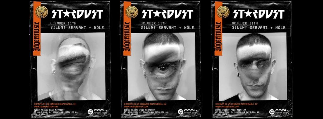 Cartel del evento Stardust invites: Silent Servant, Nöle
