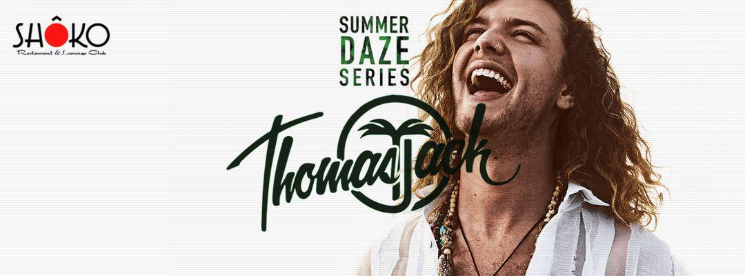 Cartel del evento Summer Daze Series - Thomas Jack