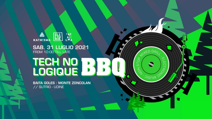 Cover for event: TECH NO LOGIQUE BBQ #2 - No Stop Mixed Grill & Electronic Music