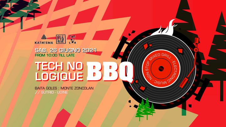 Cover for event: TECH NO LOGIQUE BBQ - No Stop Mixed Grill & Electronic Music