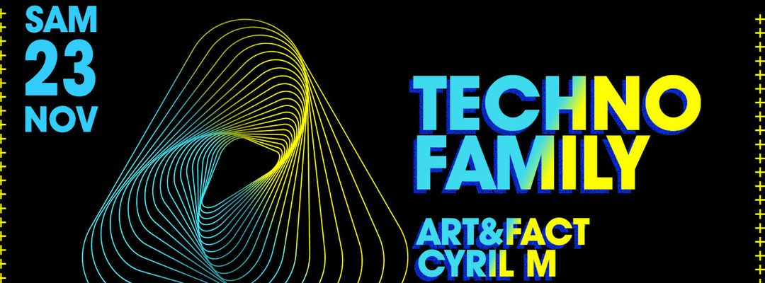 Techno Family : Art & Fact / Cyril M @PZ city club event cover