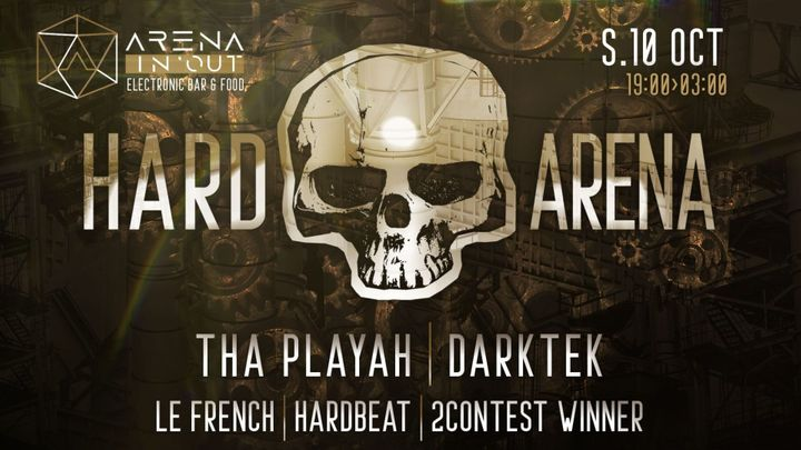 Cover for event: HardArena#1-Tha Playah, Darktek, Le French & More-S.10Oct