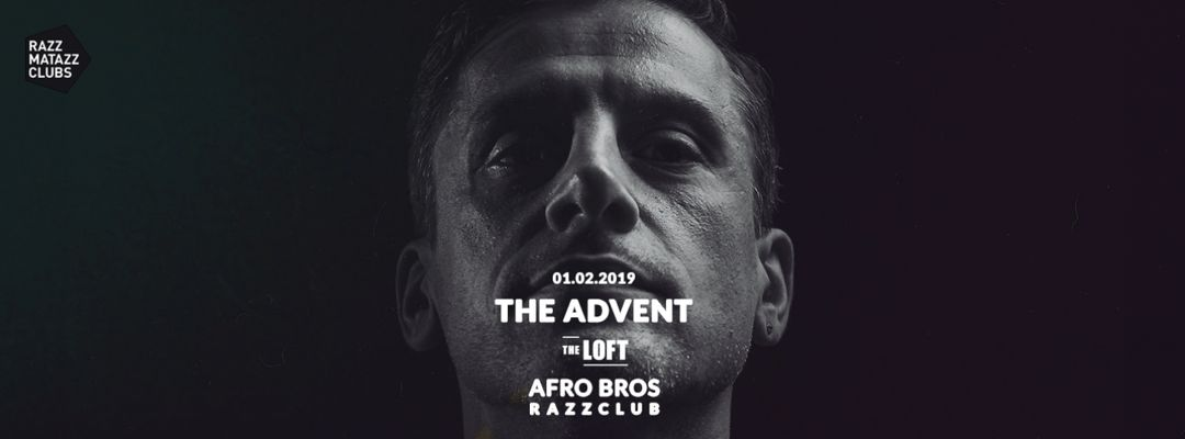 The Advent @ The Loft & Fuego w/ Afro Bros @ Razzclub event cover