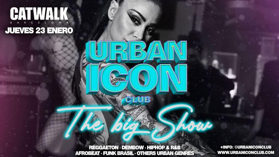 Cartel del evento The Big Show @UrbanIconClub