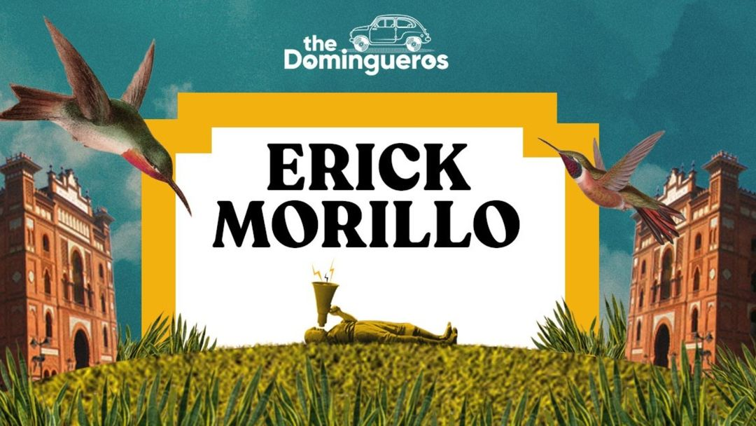 Cartel del evento The Domingueros - Erick Morillo
