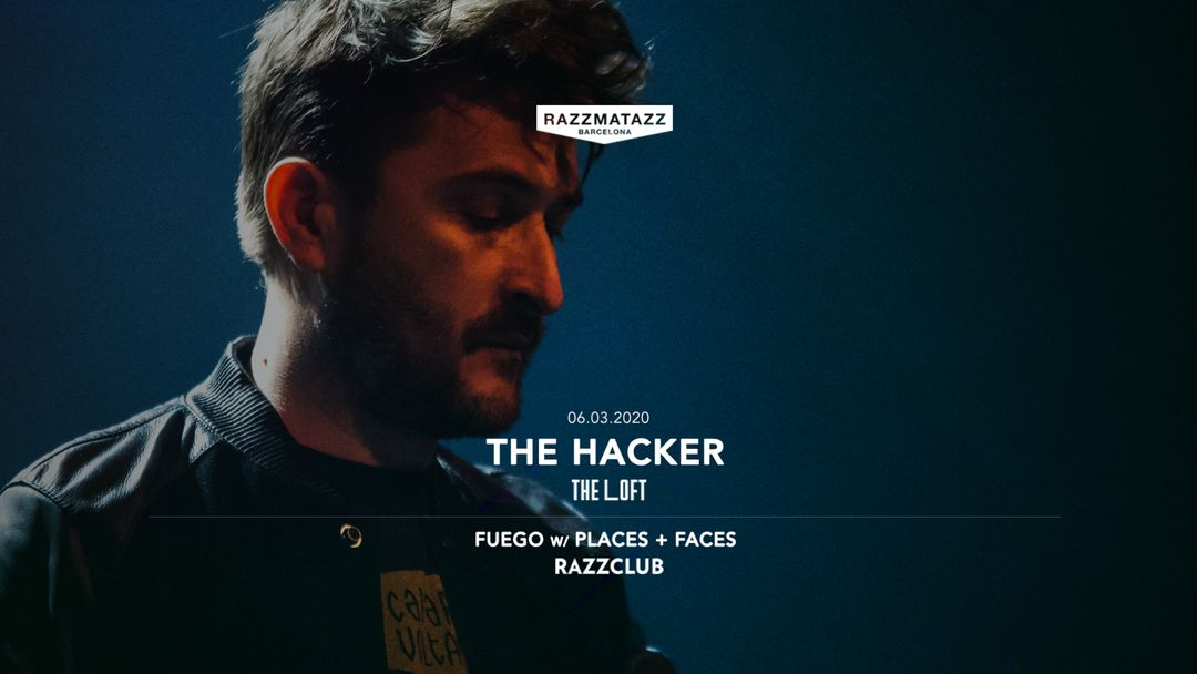 Cartel del evento The Hacker @ The Loft & Razzclub: Fuego w/ Places + Faces